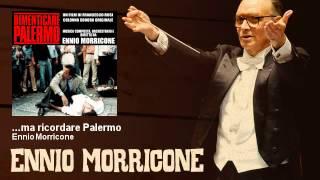 Ennio Morricone - ...ma ricordare Palermo - Dimenticare Palermo (1990)