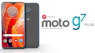 MOTO G7 PLUS 2018 Trailer Concept Design Official introduction !