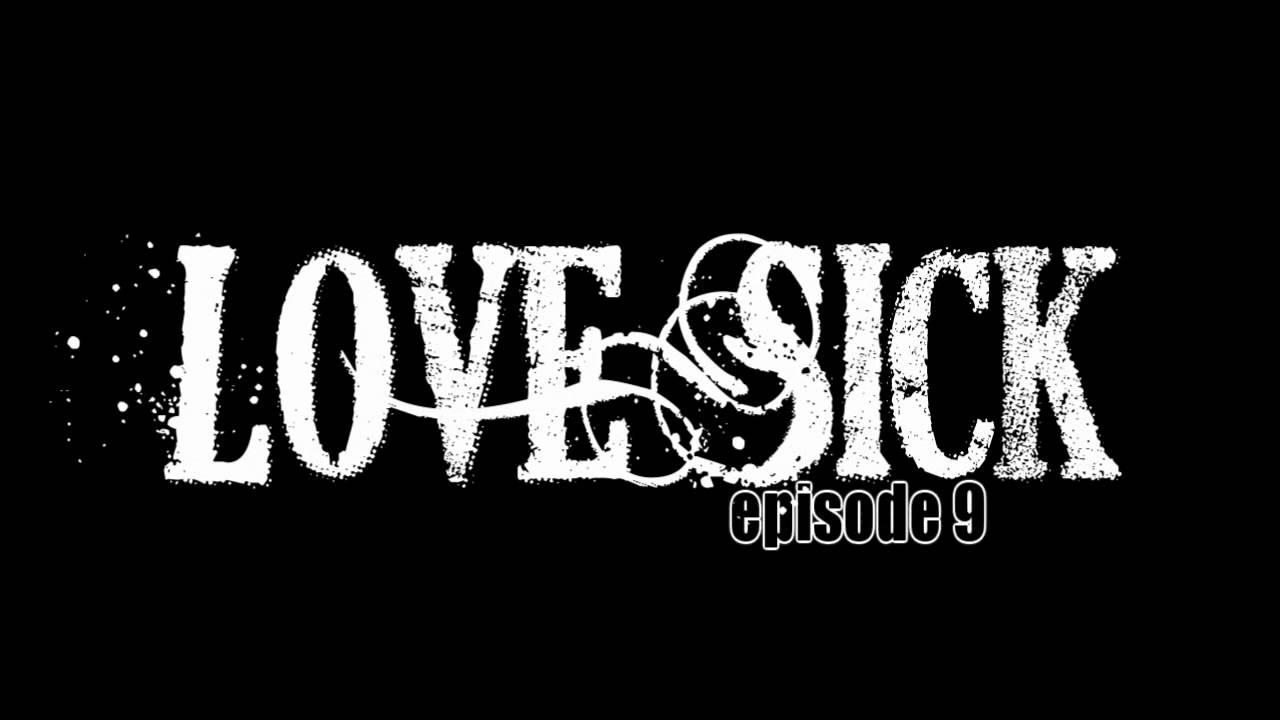 Download Love Sick episode 9