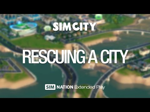 Let's Play SimCity - Rescuing a City