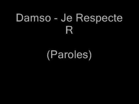 Damso -  J'respecte R  ( Paroles )