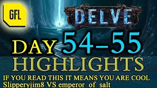 Path of Exile 3.4: Delve DAY # 54-55 Highlights Slipperyjim8 VS emperor_of_salt, IvyTeapot