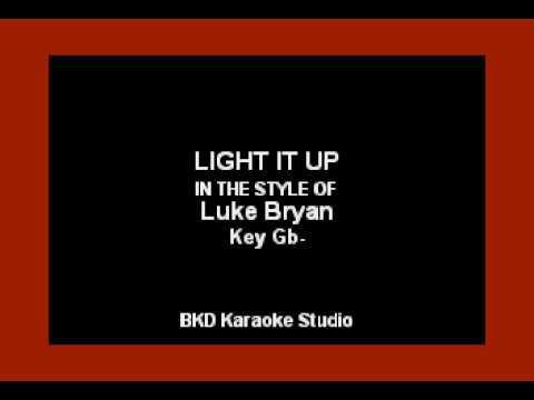 Light It Up (In the Style of Luke Bryan) Karaoke with Lyrics