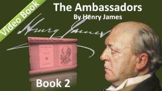 Book 02 - The Ambassadors Audiobook by Henry James (Chs 01-02)