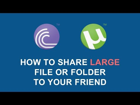 How to share large file to your friend - Using Torrent (P2P)