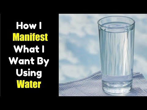 How I Manifest What I Want By Using Water