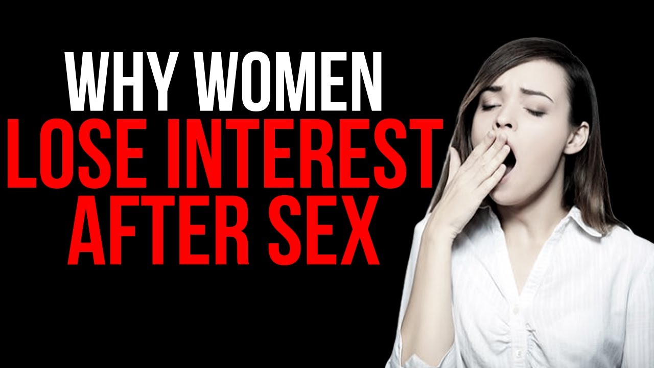 WHY WOMEN LOSE INTEREST AFTER SEX - YouTube