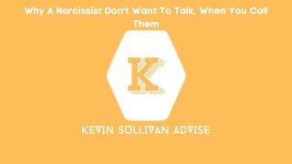 Why A Narcissist Don't Want To Talk, When You Call Them