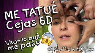 Me tatué las cejas en 6D!!! . Mariana Ochoa
