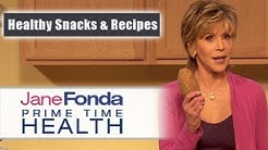 Jane Fonda: Healthy Snacks & Nutritious Recipes- Primetime Health