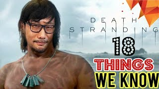 18 Things We Know About Death Stranding - Story, Gameplay and Other Secrets