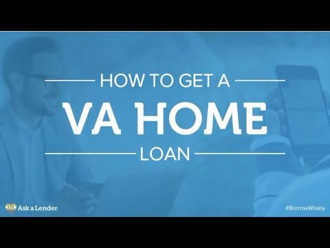 How to Get a VA Home Loan | Ask a Lender
