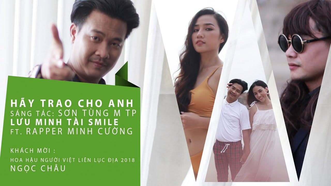 HÃY TRAO CHO ANH (cover) – Tài Smile ft. Rapper Mạnh Cường