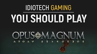 You Should Play - Opus Magnum
