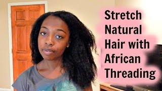 African Threading Tutorial: Stretch NATURAL HAIR Without Heat