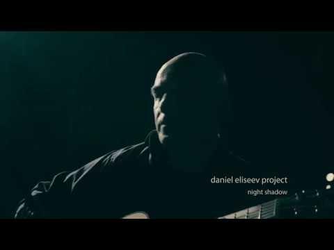 Daniel Eliseev Project (DEP) - Night Shadow - live (semi-acoustic) Mp3