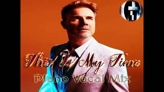 Gary Barlow - This Is My Time (Piano Vocal Mix)