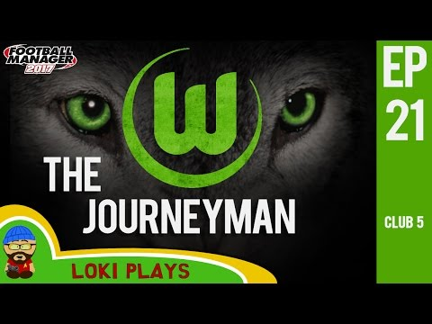 🐺🐶 FM17 - The Journeyman EP21 C5 - Wolfsburg - Football Manager 2017 Let's Play