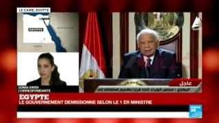 """Égypte : démission du gouvernement """"la première phase de la transition démocratique étant achevée"""""""