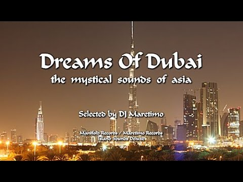 DJ Maretimo - Dreams Of Dubai - Continuous Mix (2+ Hours) the mystical sounds of asia