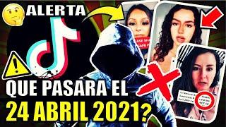 Que pasara el 24 Abril 2021 | Reto VIRAL de TIKTOK | Explicacion - La VERDAD | COMPARTE para ALERTAR