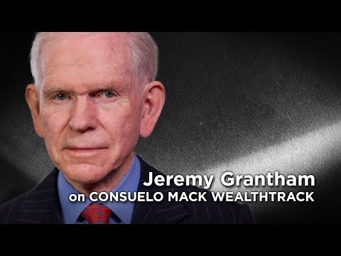 Riding a Market Melt-Up Then Coping With the Melt-Down With Legendary Investor, Jeremy Grantham