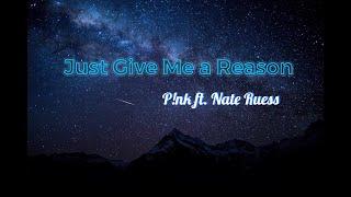 P!nk - Just Give Me A Reason ft. Nate Ruess (Lyrics)
