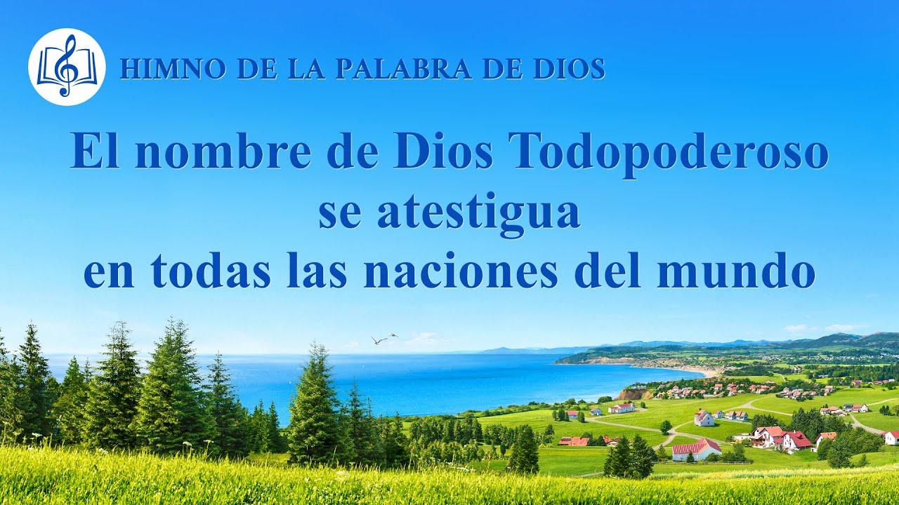 Canción cristiana | El nombre de Dios Todopoderoso se atestigua en todas las naciones del mundo