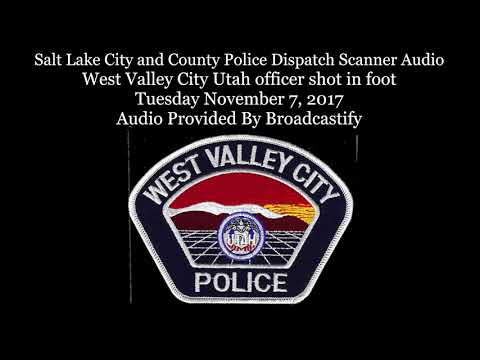 Salt Lake City and County Police Dispatch Scanner Audio West Valley City Utah officer shot in foot