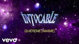 Intocable - Quiéreme (Ámame) (Lyric Video)