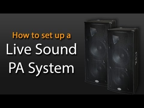 How To Set Up a Live Sound PA System