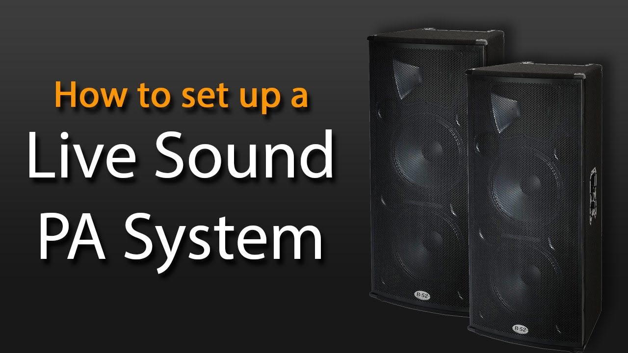 maxresdefault how to set up a live sound pa system youtube