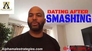 Dating After Smashing & How To Not Talk Yourself Out The Goodies