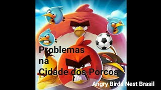 Angry Birds 2-Evento do clã:Problemas na Cidade do Porcos.