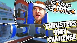 Scrap Mechanic! - THRUSTERS ONLY CHALLENGE! Vs AshDubh - [#37] | Gameplay |