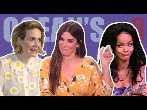 Ocean's 8 Cast Will Make You Cry Laughing Rihanna, Sarah Paulson