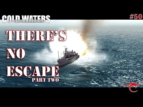 Cold Waters Ep.50 - There's No Escape Part 2