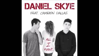 all i want daniel skye ft cameron dallas lyrics and chords