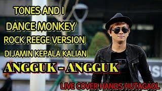 Tones And I Dance Monkey Rock Reggae Version Hands Hutagaol Live Cover Dijamin Ngangguk Tuh Kepala