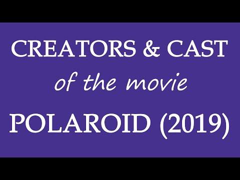 Polaroid (2019) Movie Cast And Creator Info