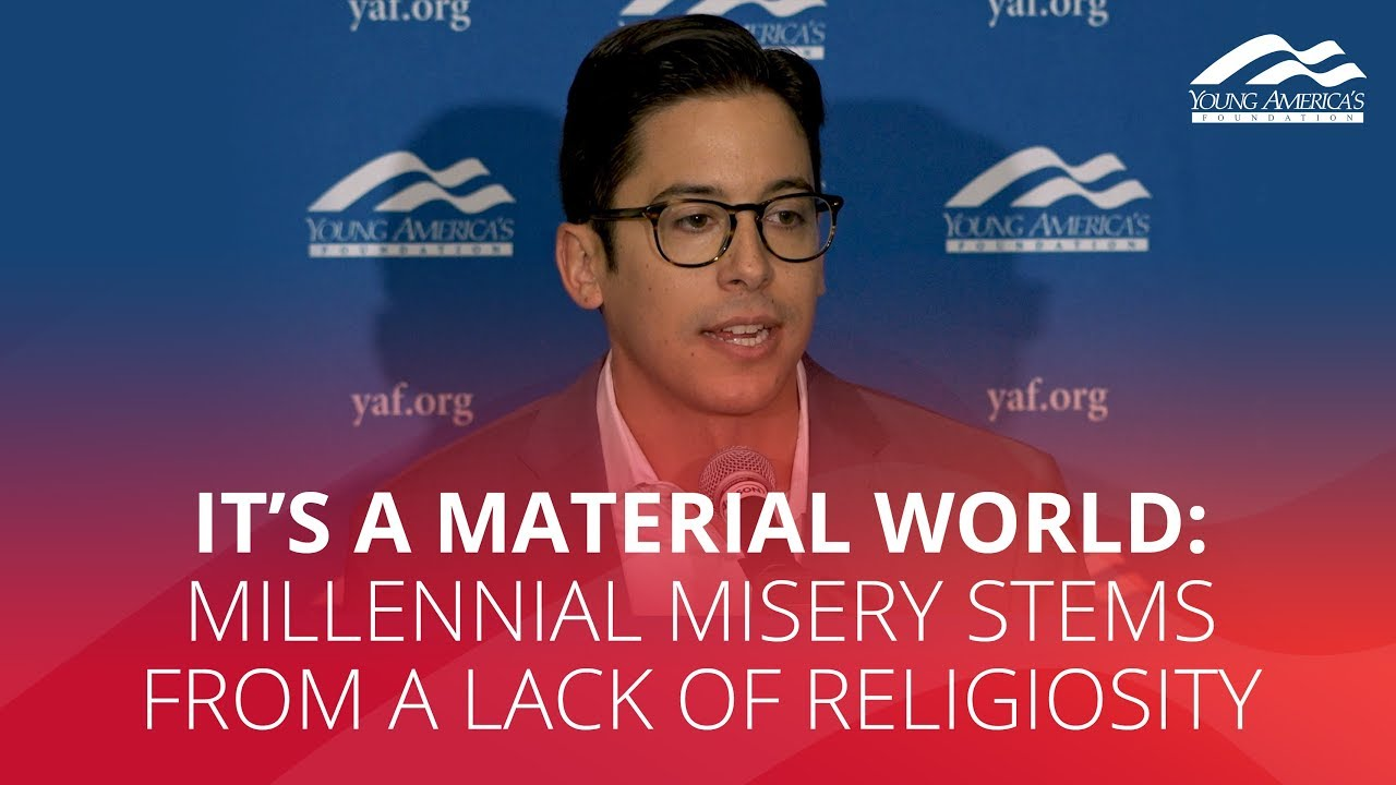 IT'S A MATERIAL WORLD: Millennial misery stems from a lack of religiosity - YAFTV