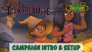 The Quest Kids: The Trials of Tolk the Wise - Campaign Setup