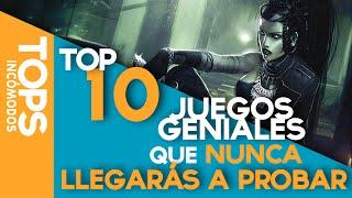 Top 10 juegos Geniales que nunca llegarás a probar