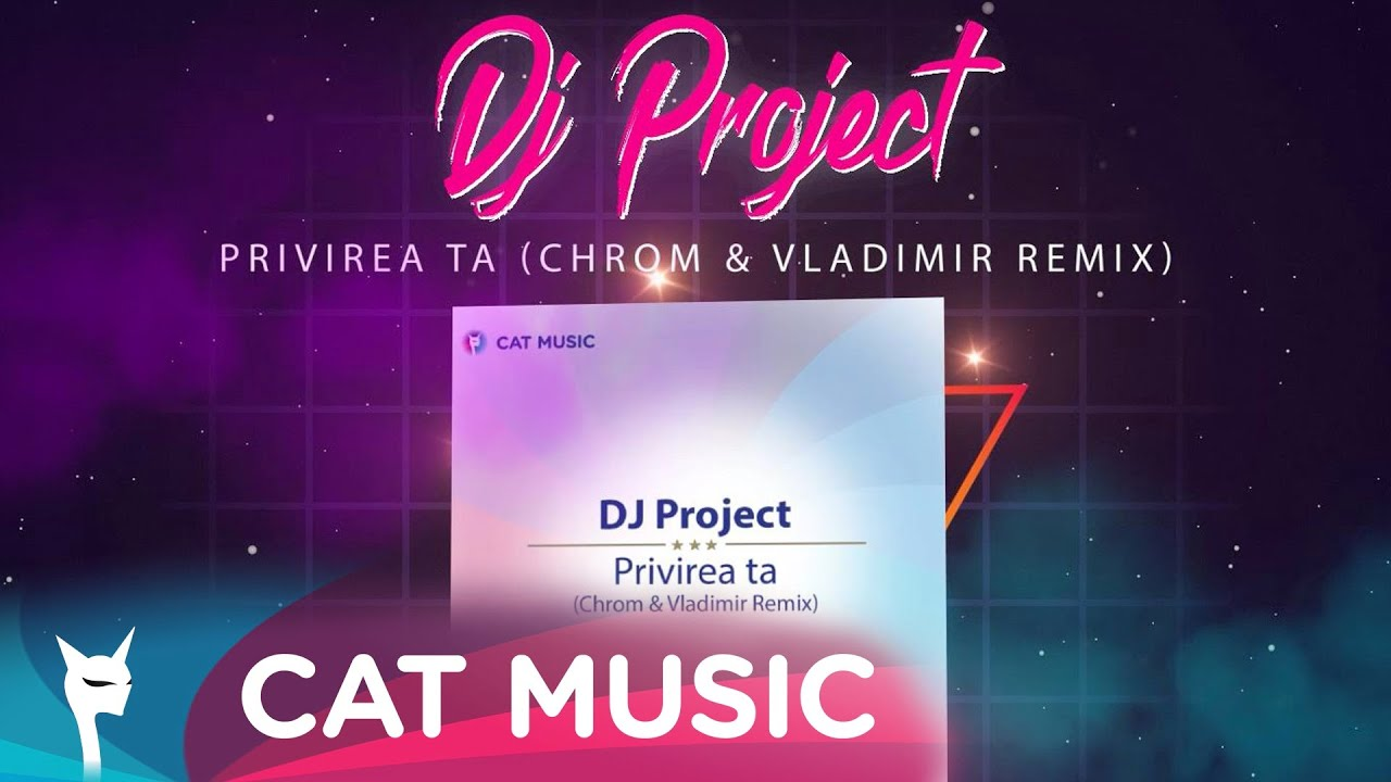 DJ Project - Privirea ta (Chrom & Vladimir Remix)