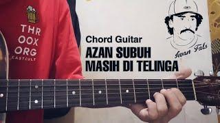 IWAN FALS - AZAN SUBUH MASIH DI TELINGA (CHORD GUITAR)