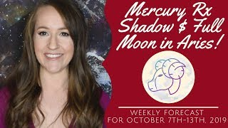 MERCURY RETROGRADE Shadow & FULL MOON in ARIES! Weekly Astrology Forecast for ALL 12 SIGNS!