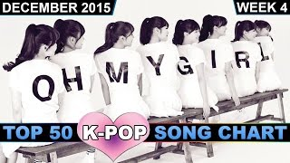 Video K-POP SONG CHART [TOP 50] DECEMBER 2015 (WEEK 4) download MP3, 3GP, MP4, WEBM, AVI, FLV November 2017