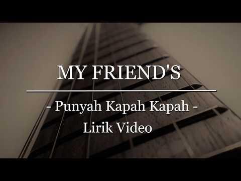 Lirik MY FRIEND'S   Kapah Kapah Punyah  PKK