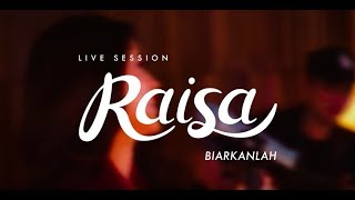Video Raisa - Biarkanlah (Live Session) download MP3, 3GP, MP4, WEBM, AVI, FLV Juli 2018