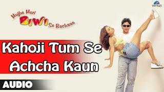 Mujhe Meri Biwi Se Bachaao : Kahoji Tum Se Achcha Kaun Full Audio Song | Arshad Warsi, Rekha |